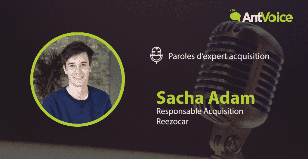 Sacha Adam, Responsable Acquisition Reezocar